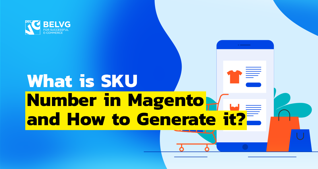 What is SKU Number in Magento and How to Generate it?