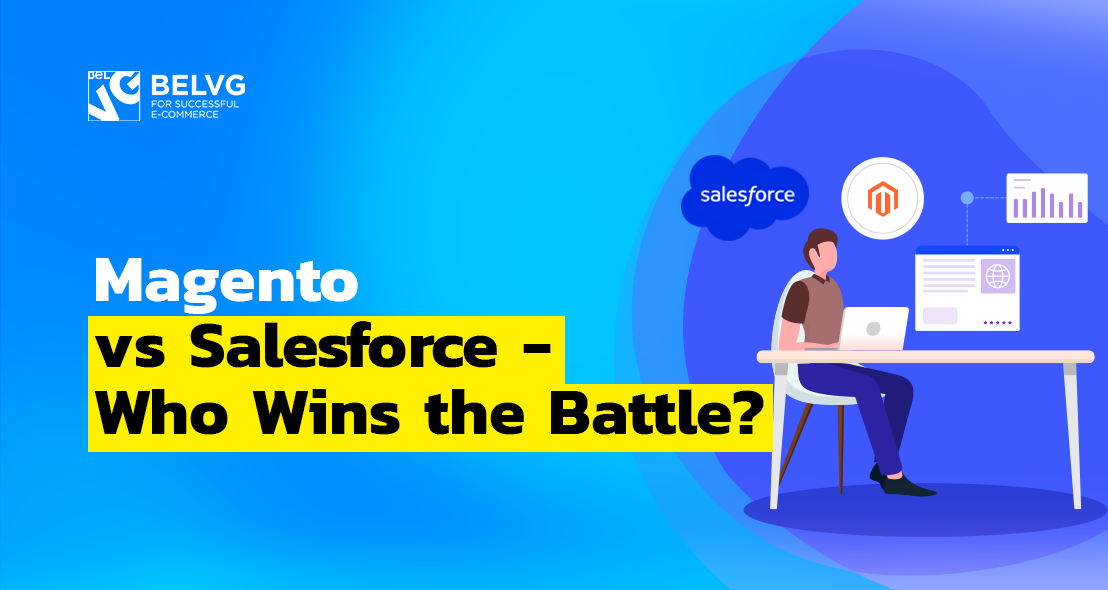 Magento vs Salesforce – Who Wins the Battle?