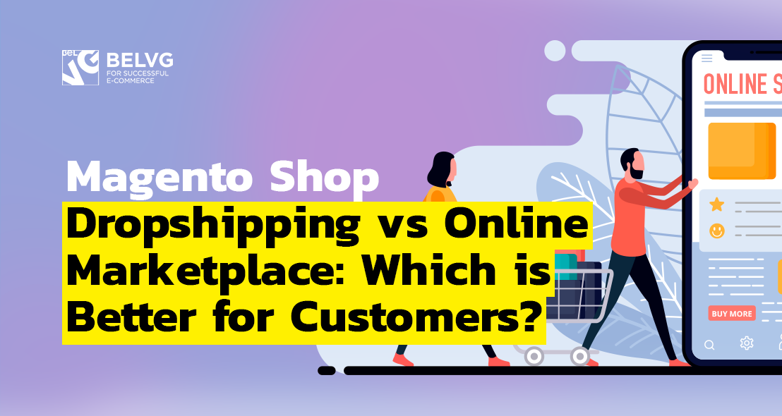 Magento Shop Dropshipping vs Online Marketplace: Which is