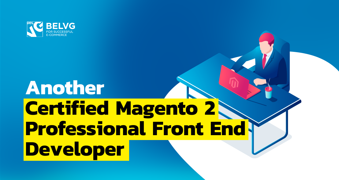 Another Certified Magento 2 Professional Front End Developer