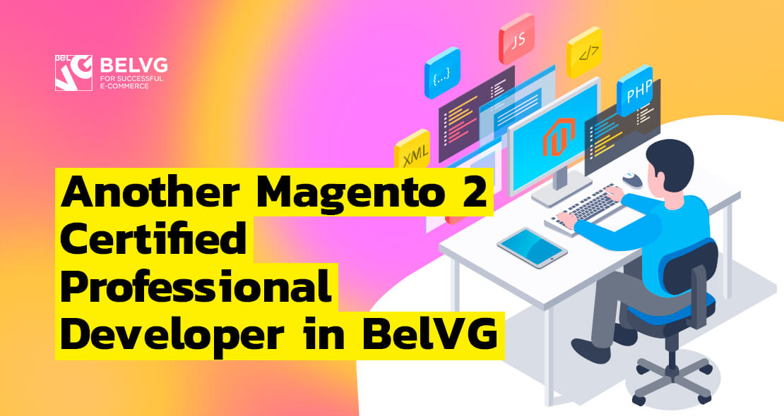 Another Magento 2 Certified Professional Developer in BelVG