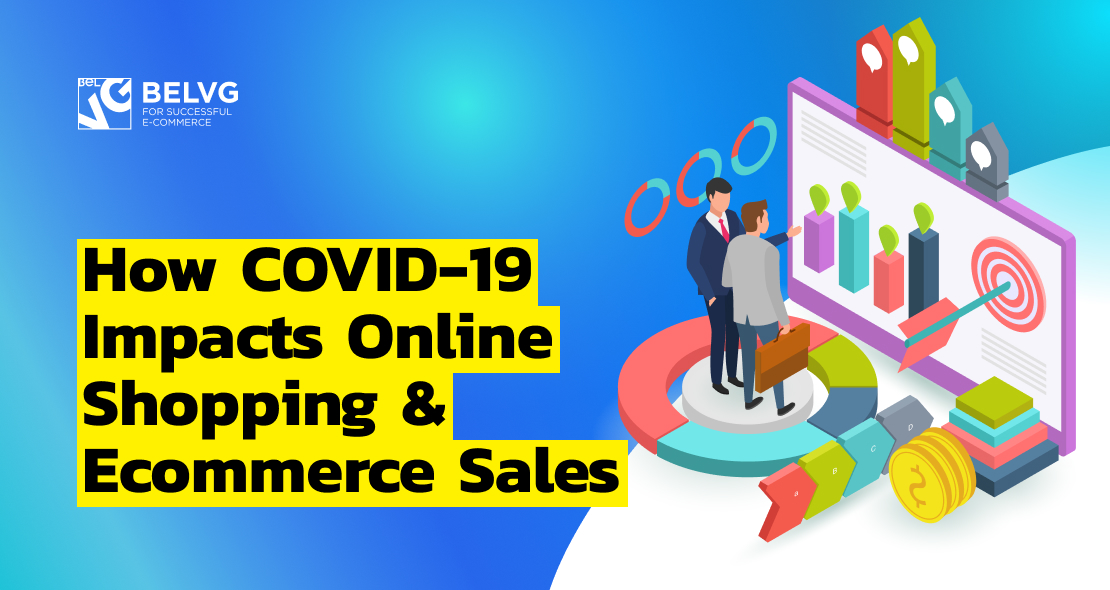 How COVID-19 Impacts Online Shopping & Ecommerce Sales