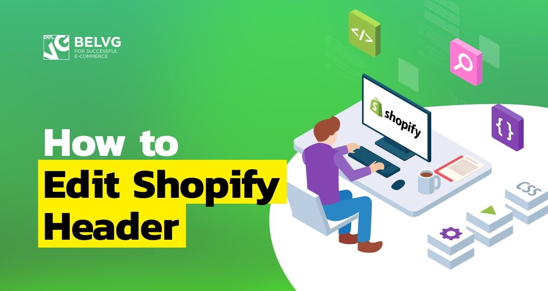 How to Edit Shopify Header